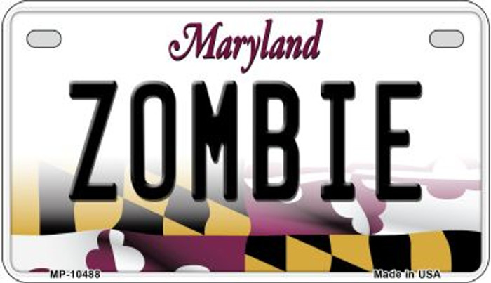 Zombie Maryland Novelty Metal Motorcycle Plate MP-10488