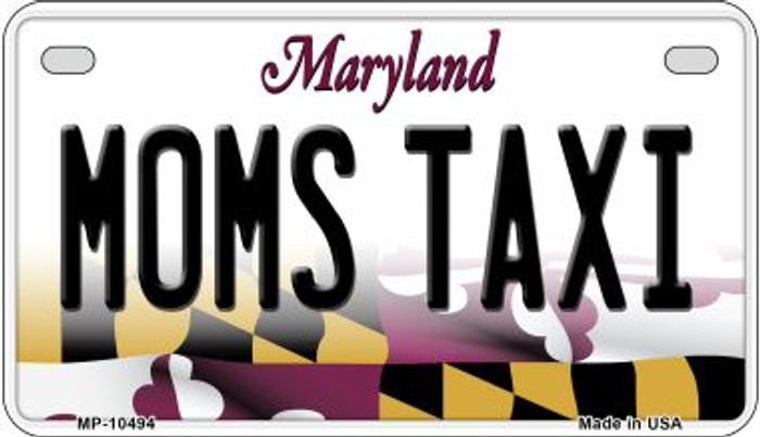 Moms Taxi Maryland Novelty Metal Motorcycle Plate MP-10494
