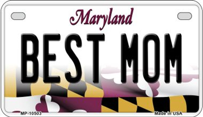 Best Mom Maryland Novelty Metal Motorcycle Plate MP-10503
