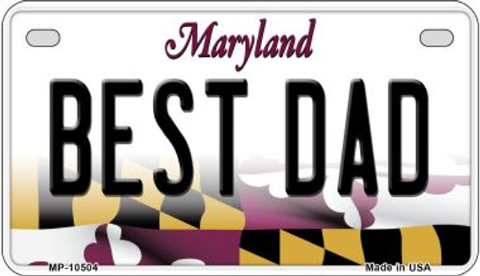 Best Dad Maryland Novelty Metal Motorcycle Plate MP-10504