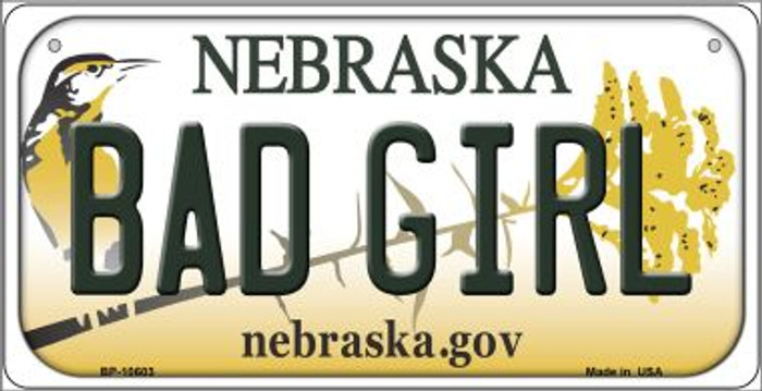 Bad Girl Nebraska Novelty Metal Bicycle Plate BP-10603
