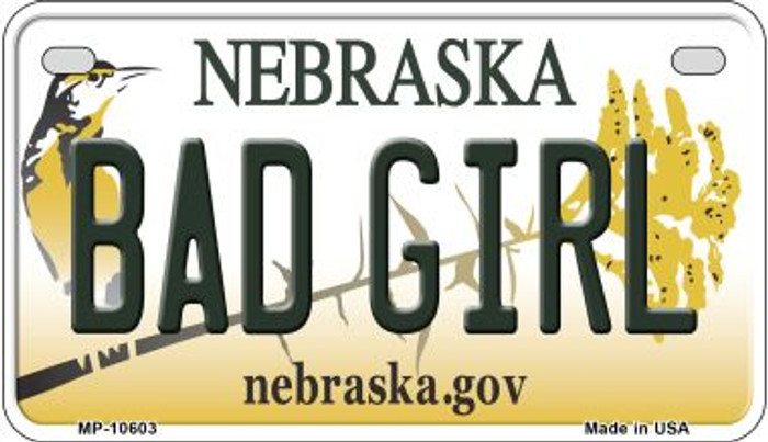 Bad Girl Nebraska Novelty Metal Motorcycle Plate MP-10603