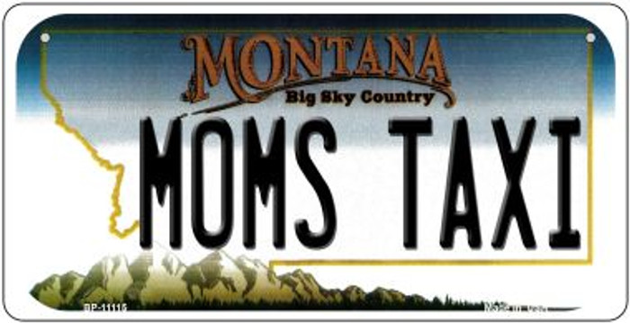 Moms Taxi Montana Novelty Metal Bicycle Plate BP-11115