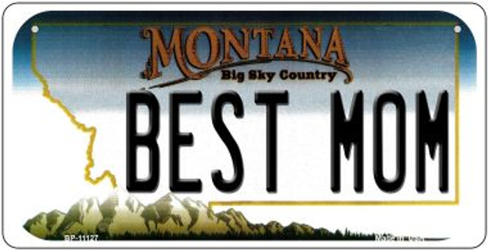Best Mom Montana Novelty Metal Bicycle Plate BP-11127