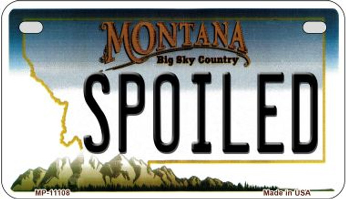 Spoiled Montana Novelty Metal Motorcycle Plate MP-11108