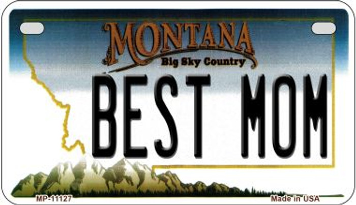 Best Mom Montana Novelty Metal Motorcycle Plate MP-11127