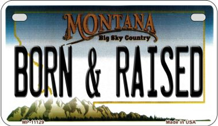 Born and Raised Montana Novelty Metal Motorcycle Plate MP-11129
