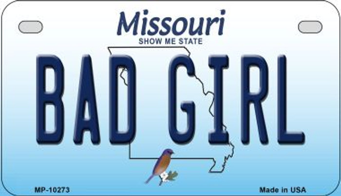 Bad Girl Missouri Novelty Metal Motorcycle Plate MP-10273