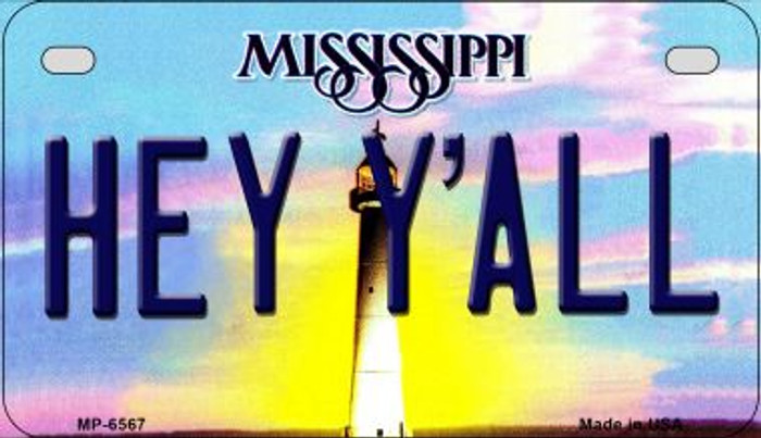 Hey Y'all Mississippi Novelty Metal Motorcycle Plate MP-6567