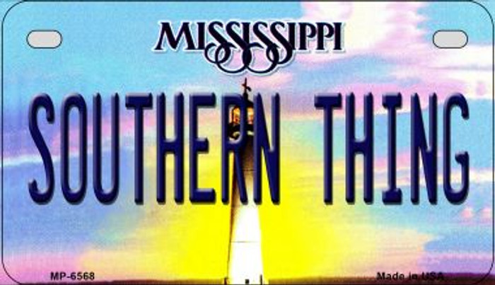Southern Thing Mississippi Novelty Metal Motorcycle Plate MP-6568