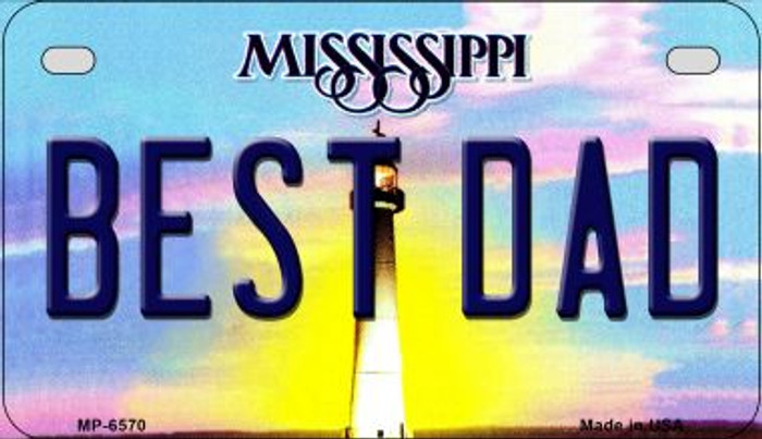 Best Dad Mississippi Novelty Metal Motorcycle Plate MP-6570