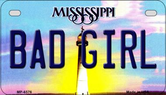 Bad Girl Mississippi Novelty Metal Motorcycle Plate MP-6576