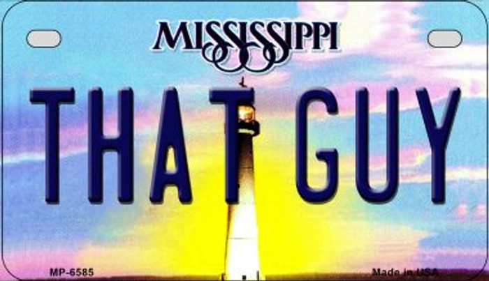That Guy Mississippi Novelty Metal Motorcycle Plate MP-6585
