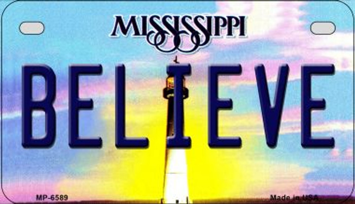Believe Mississippi Novelty Metal Motorcycle Plate MP-6589