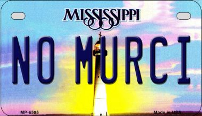 No Murci Mississippi Novelty Metal Motorcycle Plate MP-6595