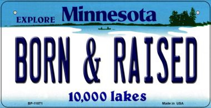 Born and Raised Minnesota Novelty Metal Bicycle Plate BP-11071