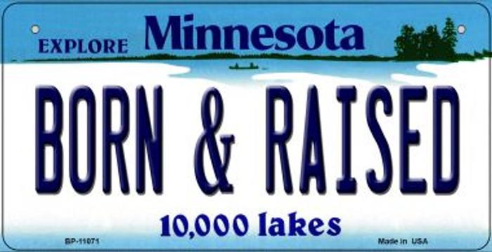 Born and Raised Minnesota Novelty Metal Bicycle Plate BP-11071