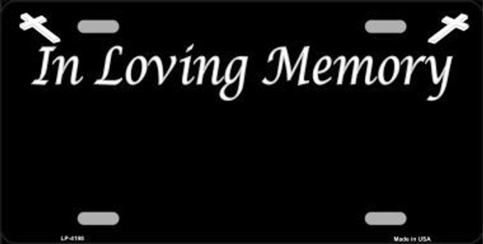 In Loving Memory Black Background Metal Novelty License Plate LP-4198