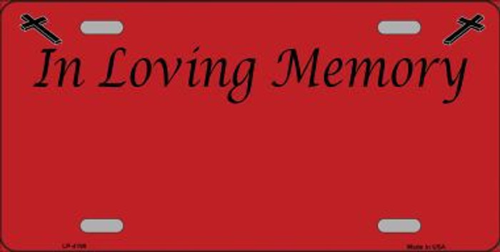 In Loving Memory Red Background Metal Novelty License Plate LP-4199