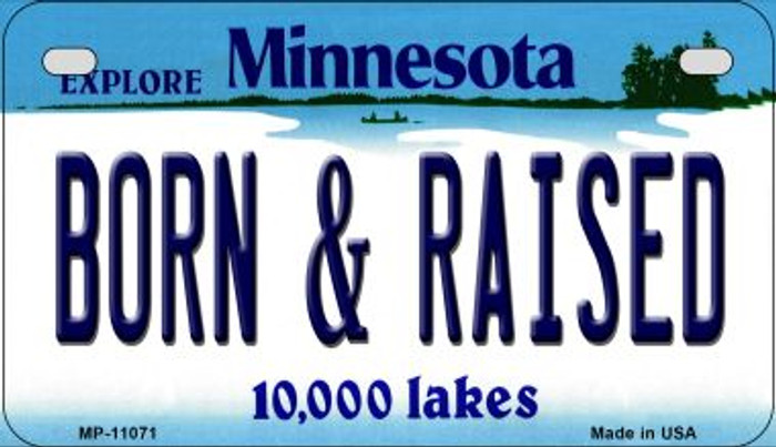 Born and Raised Minnesota Novelty Metal Motorcycle Plate MP-11071