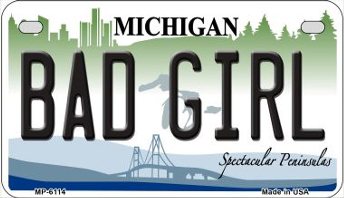 Bad Girl Michigan Novelty Metal Motorcycle Plate MP-6114