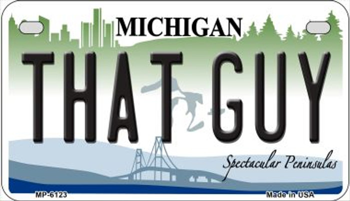 That Guy Michigan Novelty Metal Motorcycle Plate MP-6123
