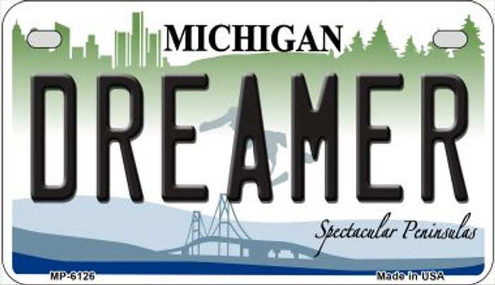 Dreamer Michigan Novelty Metal Motorcycle Plate MP-6126