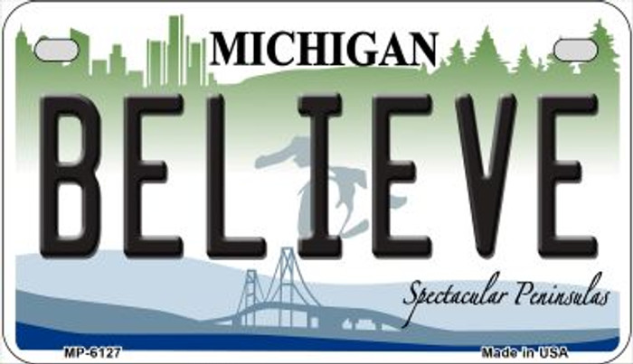 Believe Michigan Novelty Metal Motorcycle Plate MP-6127