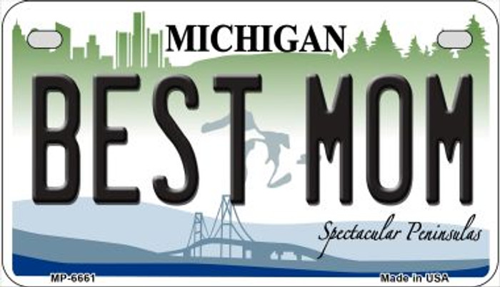 Best Mom Michigan Novelty Metal Motorcycle Plate MP-6661