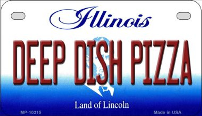 Deep Dish Pizza Illinois Novelty Metal Motorcycle Plate MP-10315