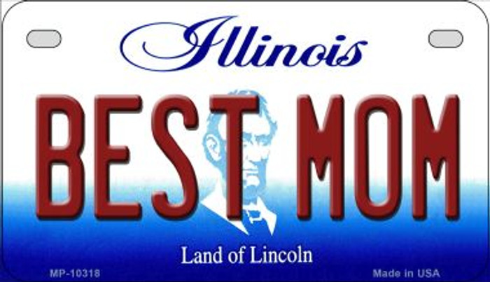 Best Mom Illinois Novelty Metal Motorcycle Plate MP-10318