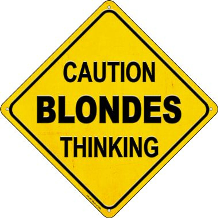 Caution Blondes Thinking Novelty Metal Crossing Sign CX-363