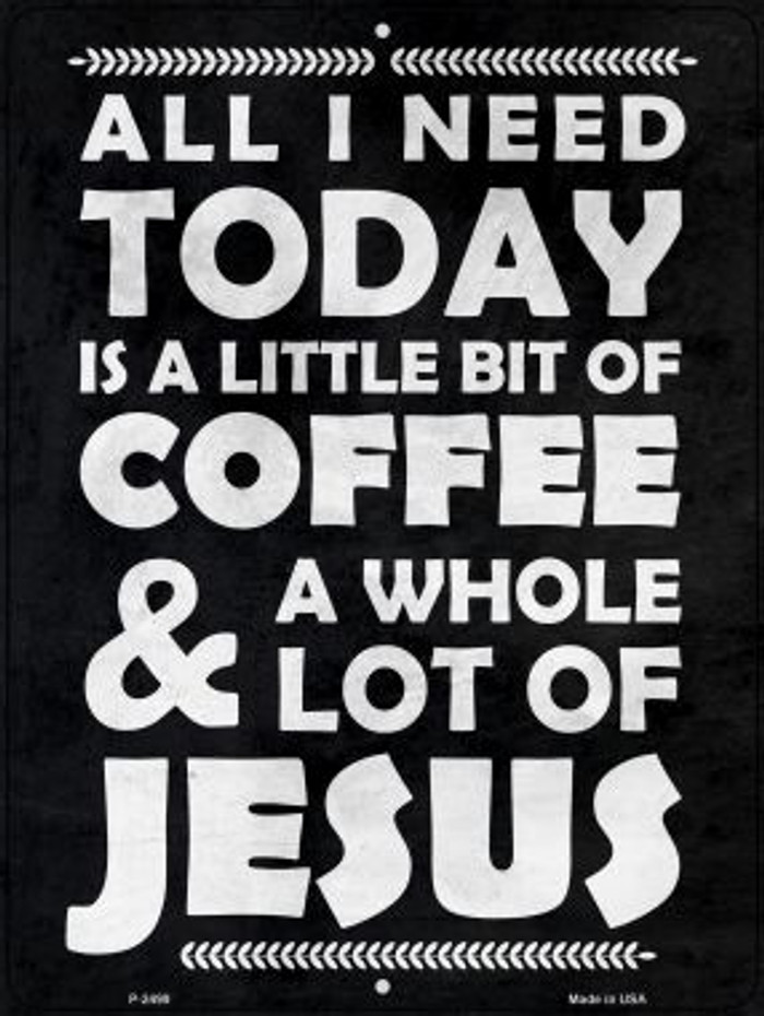 Coffee & Jesus Novelty Metal Parking Sign P-2499