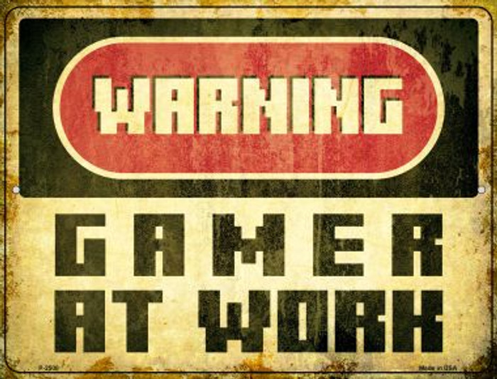 Warning Gamer at Work Novelty Metal Parking Sign P-2500