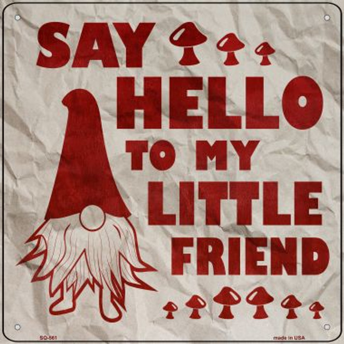 Say Hello to Gnome Novelty Metal Square Sign SQ-561