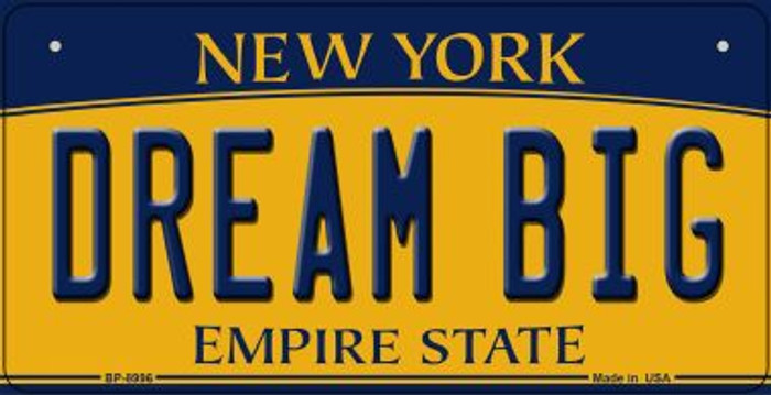 Dream Big New York Novelty Metal Bicycle Plate BP-8996