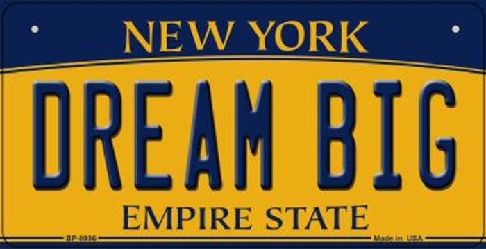 Dream Big New York Novelty Metal Bicycle Plate BP-8996