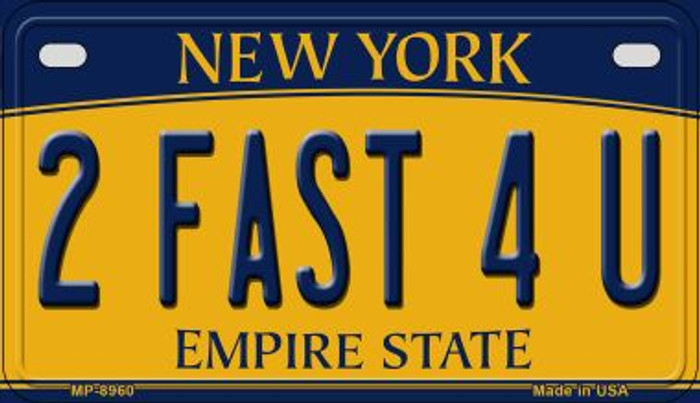 2 Fast 4 U New York Novelty Metal Motorcycle Plate MP-8960