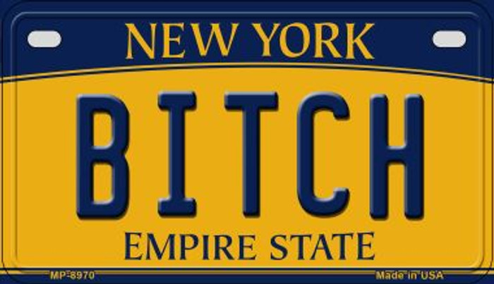 Bitch New York Novelty Metal Motorcycle Plate MP-8970