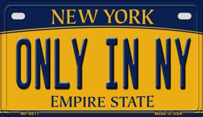 Only In NY New York Novelty Metal Motorcycle Plate MP-8971