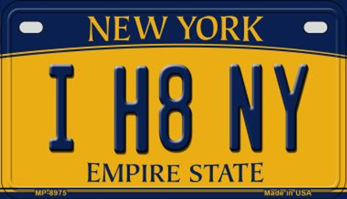 I H8 NY New York Novelty Metal Motorcycle Plate MP-8975