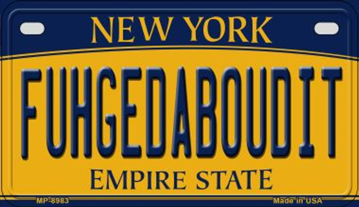 Fuhgedaboudit New York Novelty Metal Motorcycle Plate MP-8983