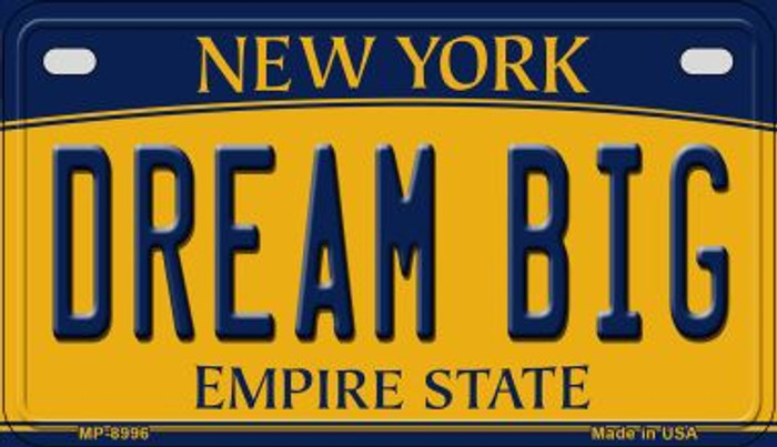 Dream Big New York Novelty Metal Motorcycle Plate MP-8996