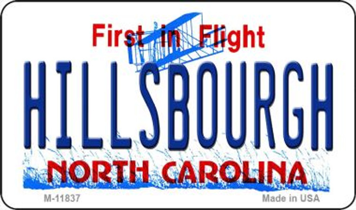 Hillsbourgh North Carolina Novelty Metal Magnet M-11837