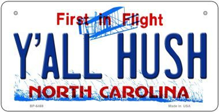 Y'All Hush North Carolina Novelty Metal Bicycle Plate BP-6469
