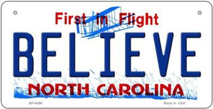 Believe North Carolina Novelty Metal Bicycle Plate BP-6496