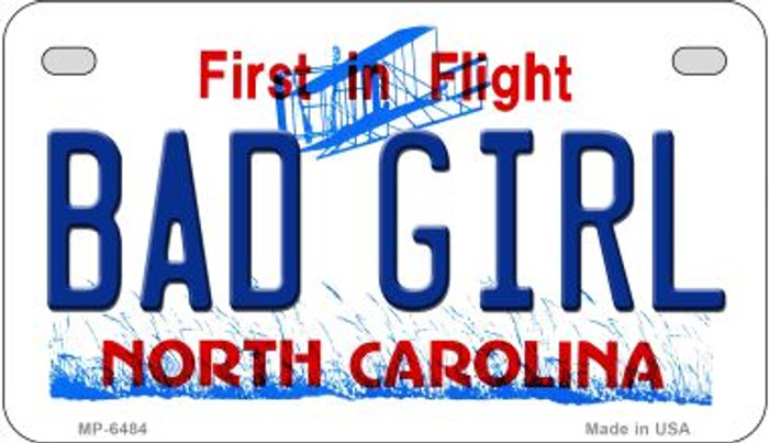 Bad Girl North Carolina Novelty Metal Motorcycle Plate MP-6484
