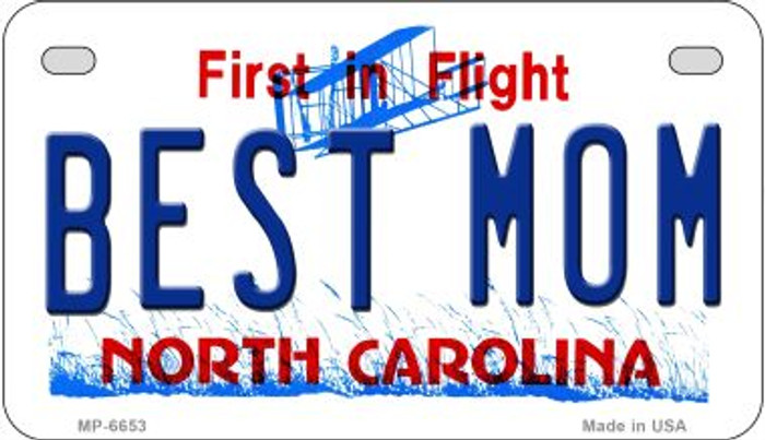 Best Mom North Carolina Novelty Metal Motorcycle Plate MP-6653