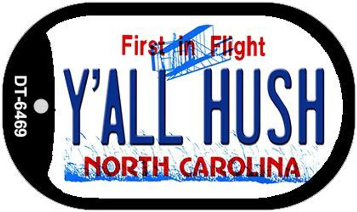 Y'All Hush North Carolina Novelty Metal Dog Tag Necklace DT-6469