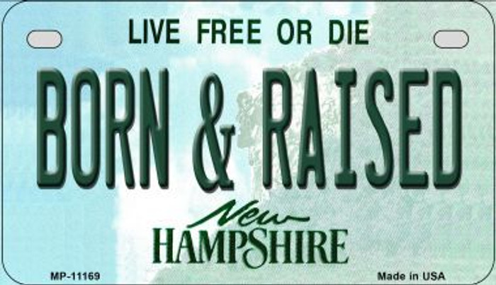 Born and Raised New Hampshire Novelty Metal Motorcycle Plate MP-11169